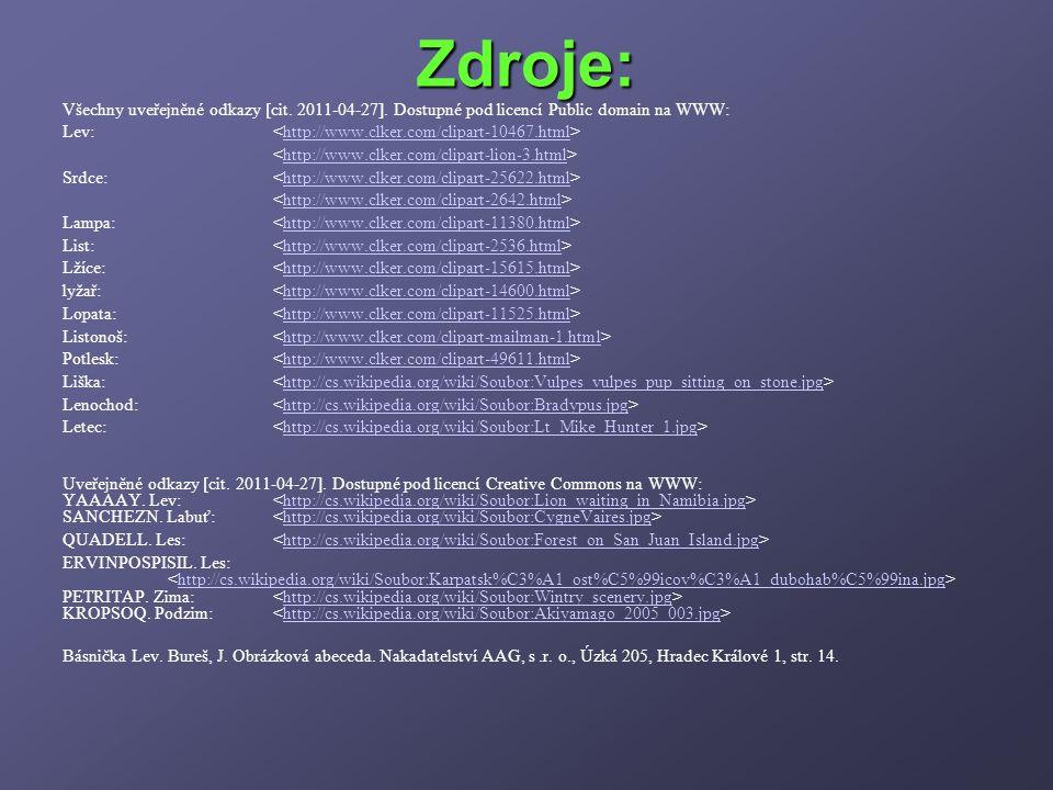 Zdroje: Všechny uveřejněné odkazy [cit. 2011-04-27]. Dostupné pod licencí Public domain na WWW: